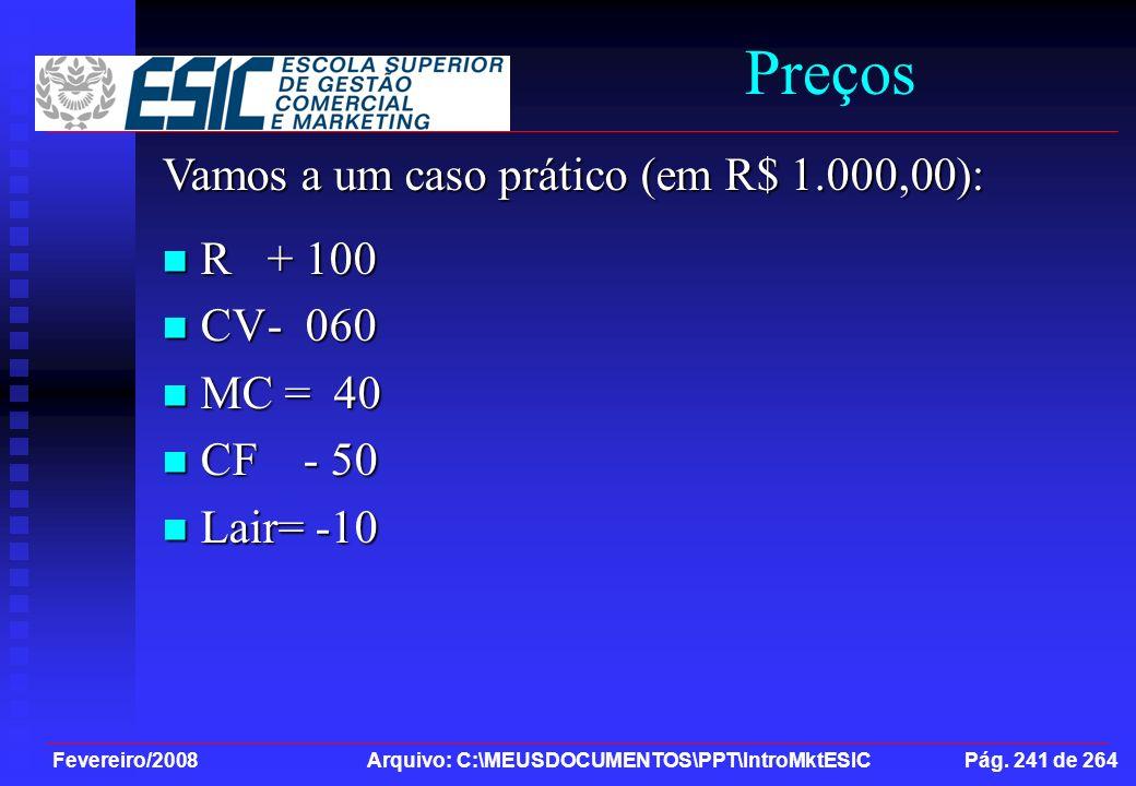 Preços Vamos a um caso prático (em R$ 1.000,00): R + 100 CV - 060