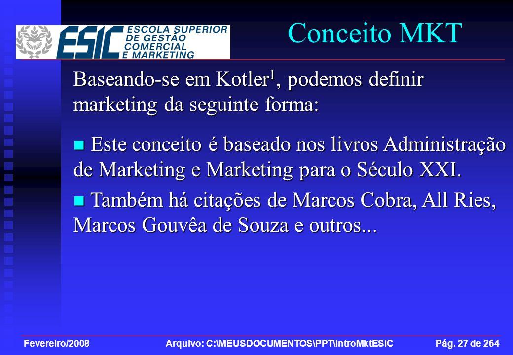 Conceito MKT Baseando-se em Kotler1, podemos definir marketing da seguinte forma:
