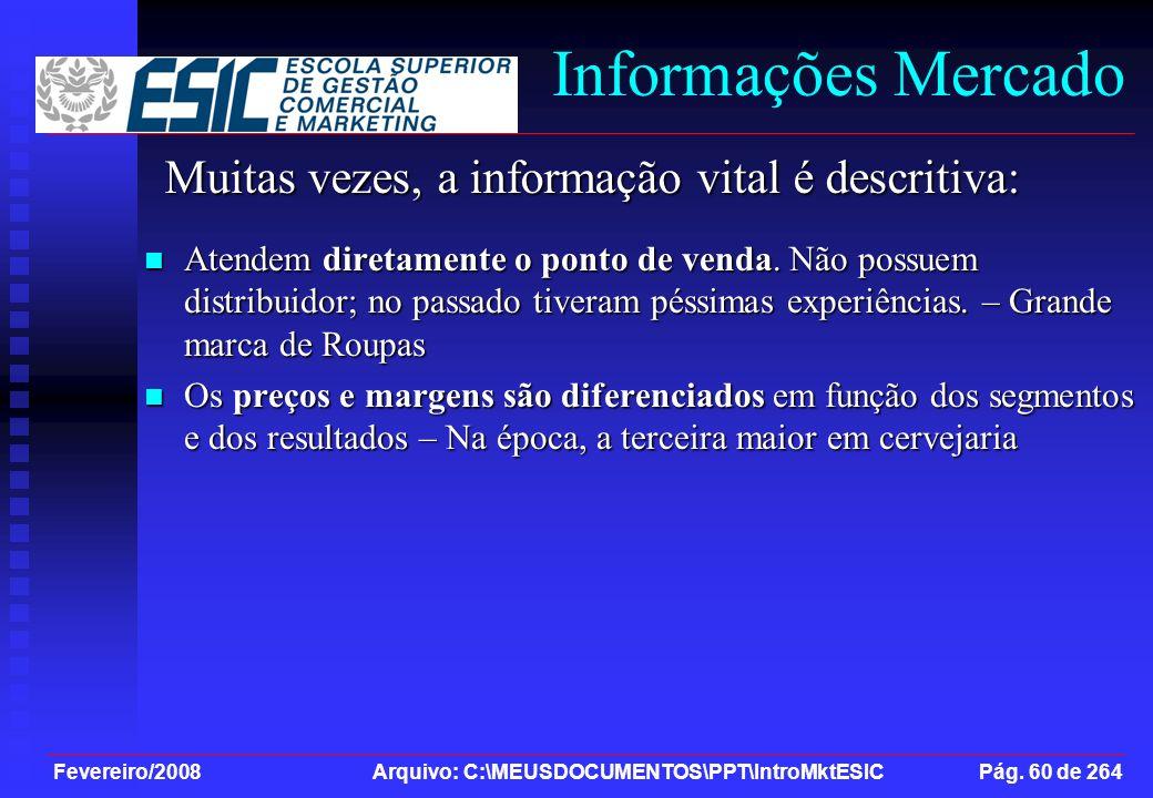 Informações Mercado Muitas vezes, a informação vital é descritiva: