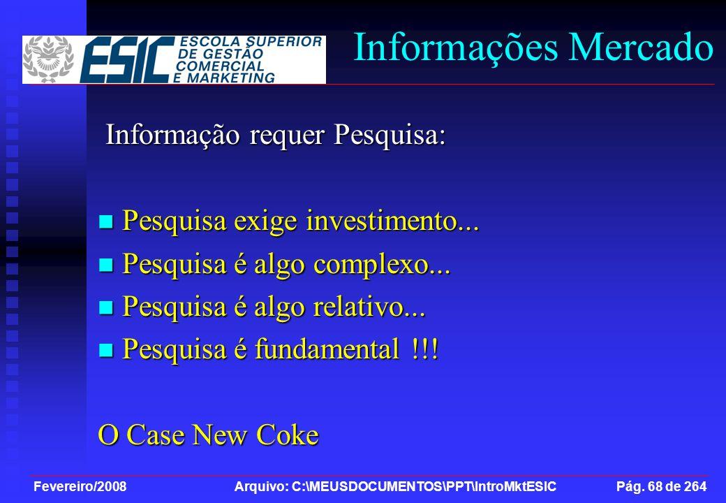 Informações Mercado Informação requer Pesquisa: