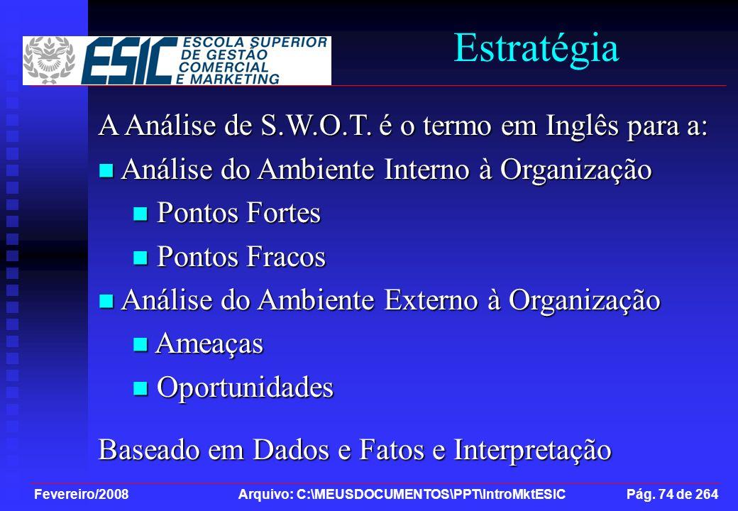 Estratégia A Análise de S.W.O.T. é o termo em Inglês para a: