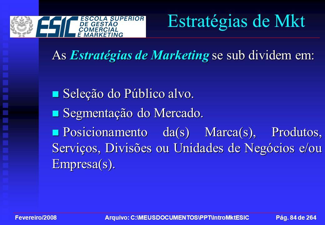 Estratégias de Mkt As Estratégias de Marketing se sub dividem em: