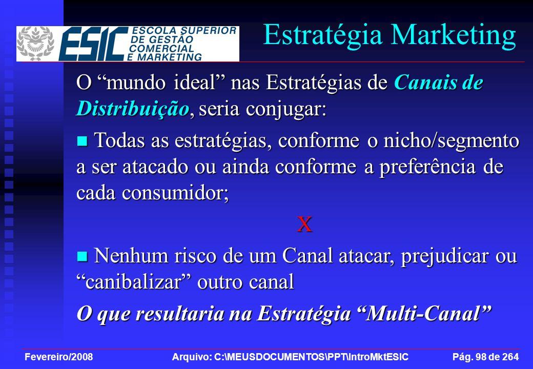 Estratégia Marketing O mundo ideal nas Estratégias de Canais de Distribuição, seria conjugar: