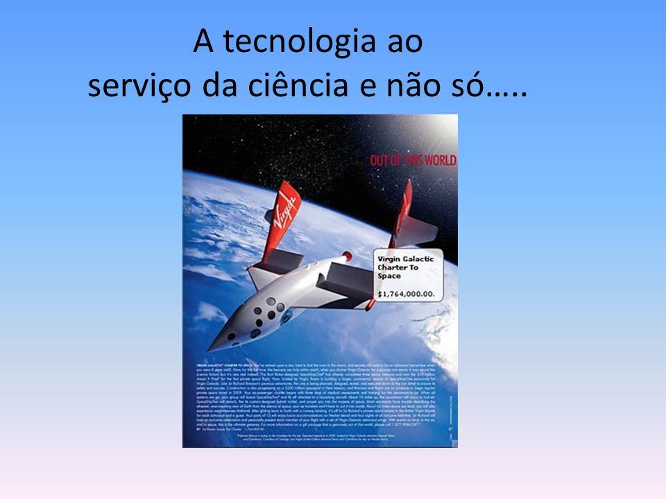 A tecnologia ao serviço da ciência e não só…..