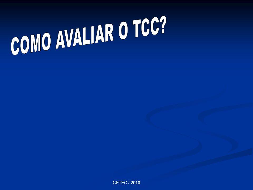 COMO AVALIAR O TCC CETEC / 2010