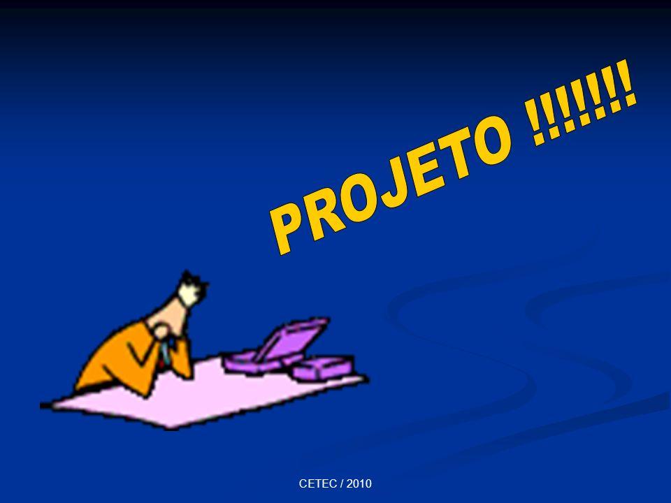 PROJETO !!!!!!! CETEC / 2010