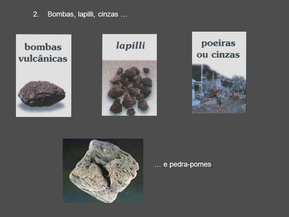 Bombas, lapilli, cinzas …