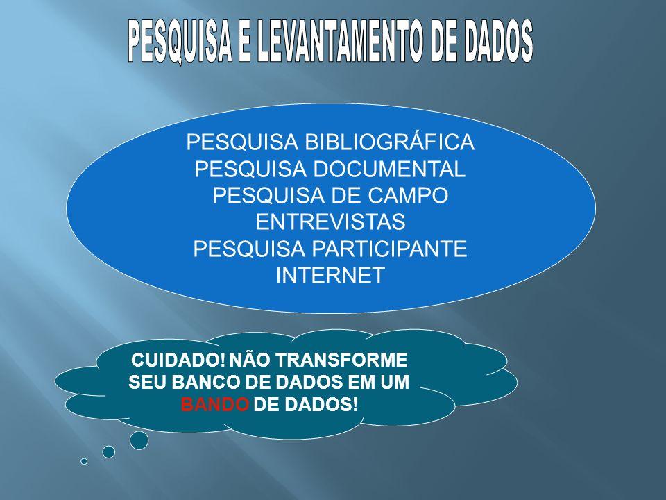 CUIDADO! NÃO TRANSFORME SEU BANCO DE DADOS EM UM BANDO DE DADOS!