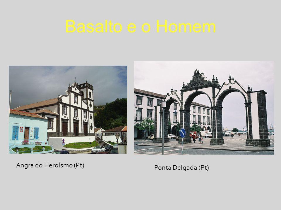 Basalto e o Homem Angra do Heroísmo (Pt) Ponta Delgada (Pt)