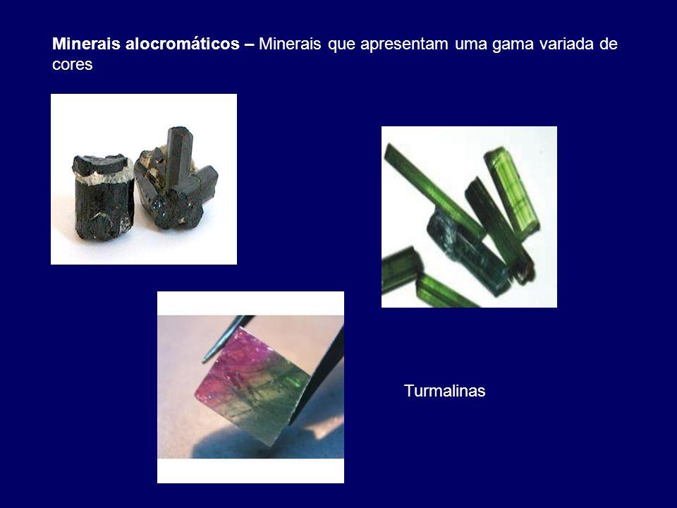 Minerais alocromáticos – Minerais que apresentam uma gama variada de cores