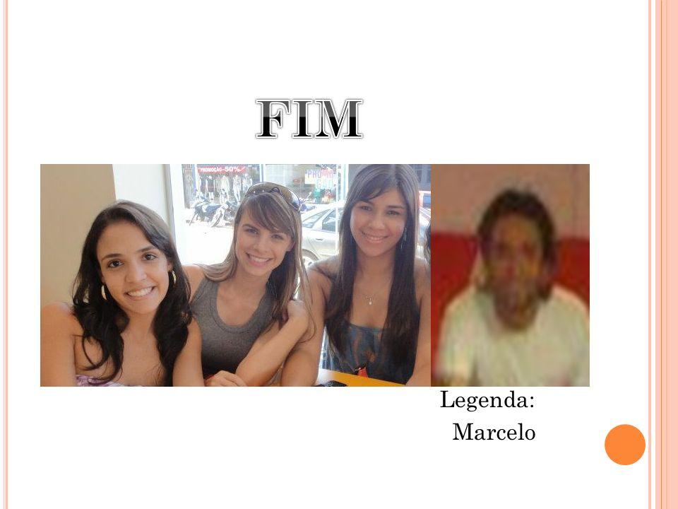 FIM Legenda: Marcelo
