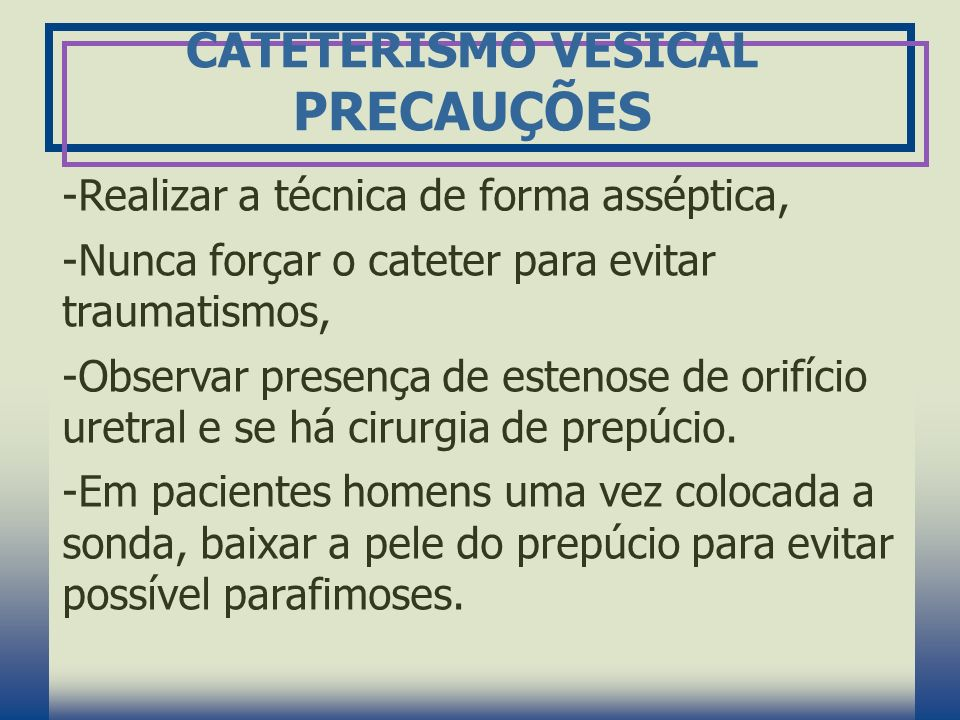 CATETERISMO VESICAL PRECAUÇÕES