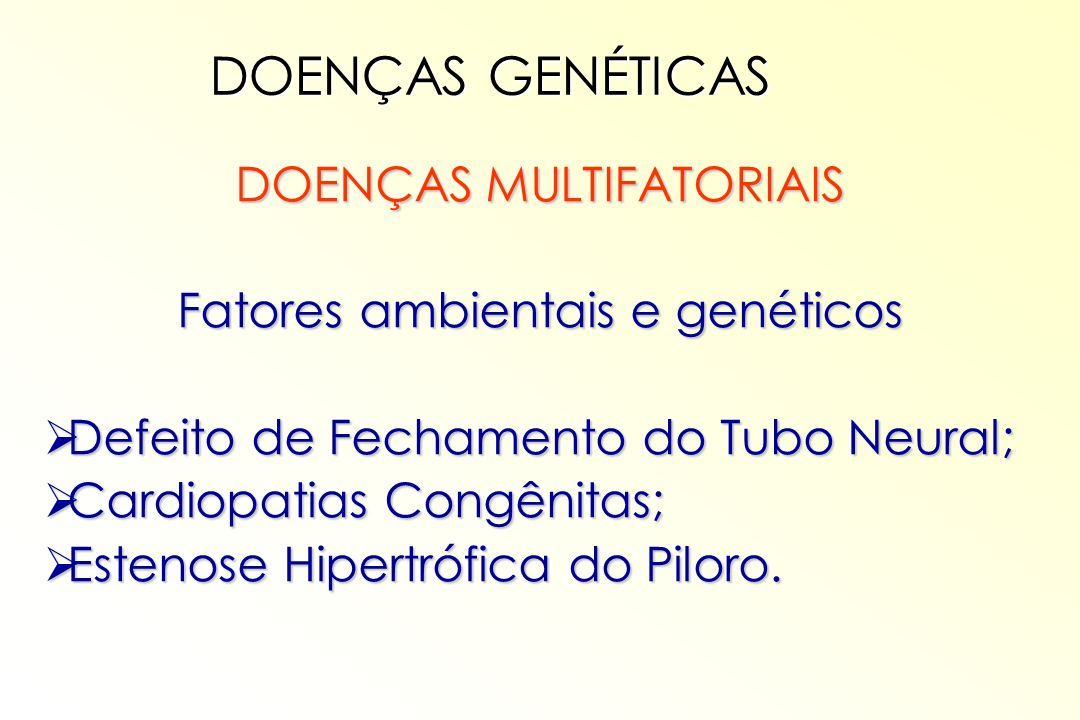 DOENÇAS GENÉTICAS DOENÇAS MULTIFATORIAIS