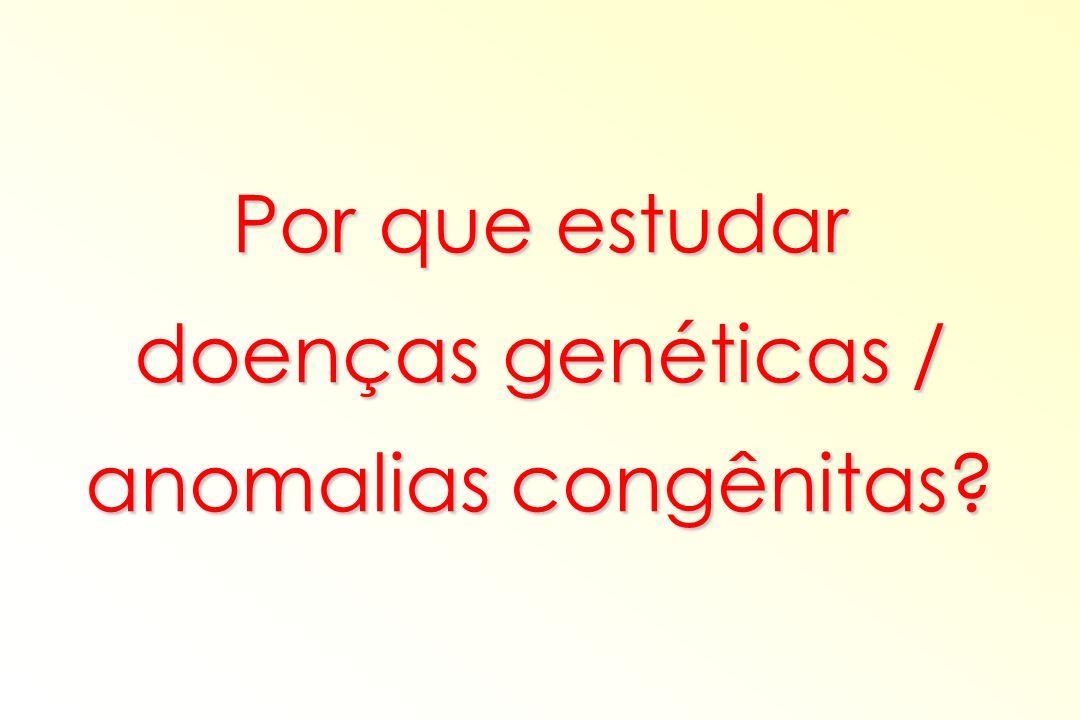 doenças genéticas / anomalias congênitas