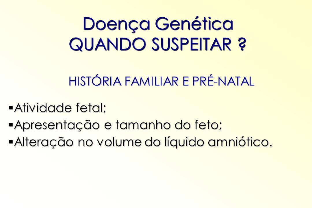 Doença Genética QUANDO SUSPEITAR