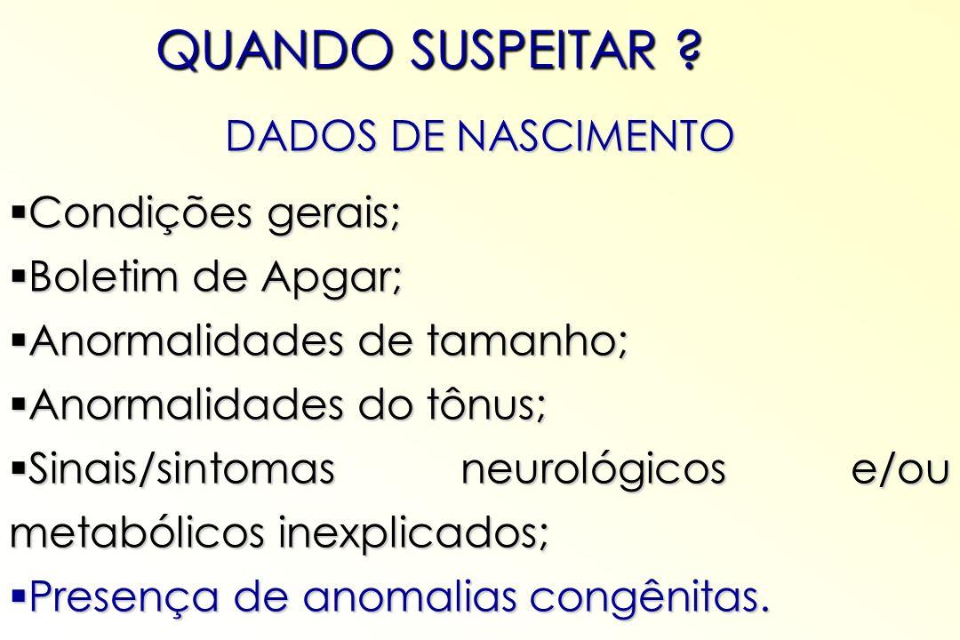 QUANDO SUSPEITAR DADOS DE NASCIMENTO Condições gerais;