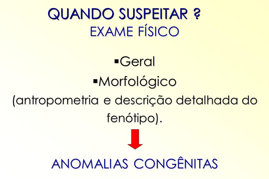 (antropometria e descrição detalhada do fenótipo).