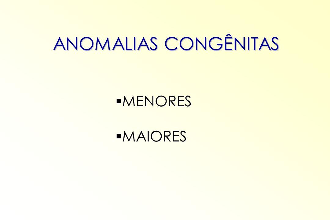 ANOMALIAS CONGÊNITAS MENORES MAIORES