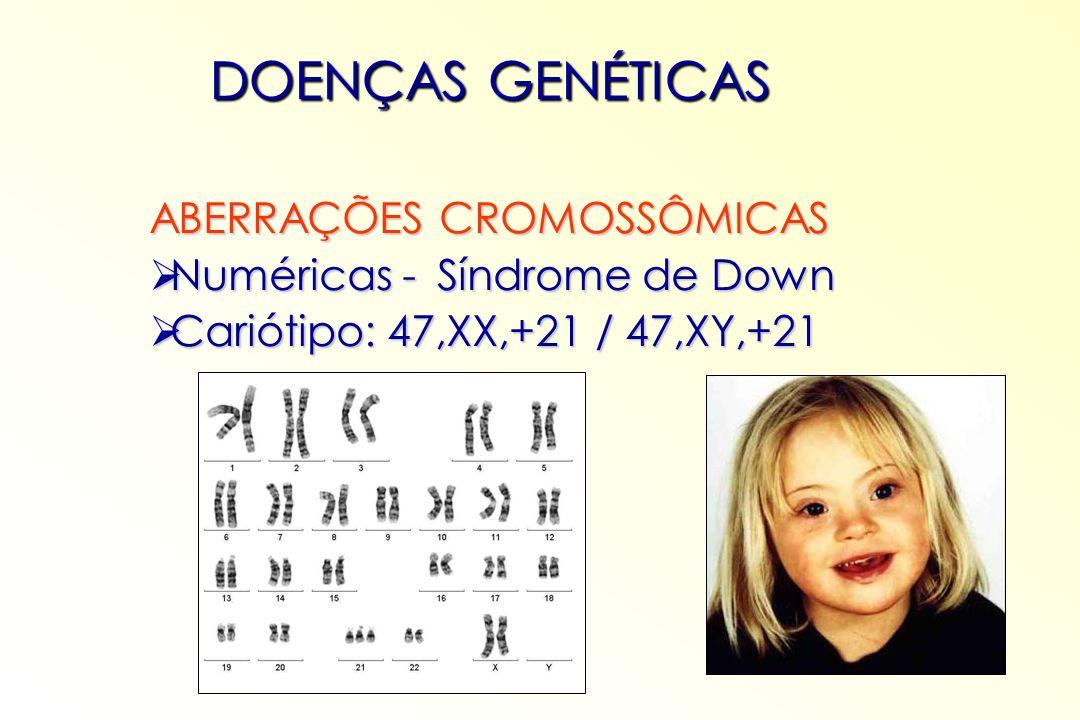 DOENÇAS GENÉTICAS ABERRAÇÕES CROMOSSÔMICAS