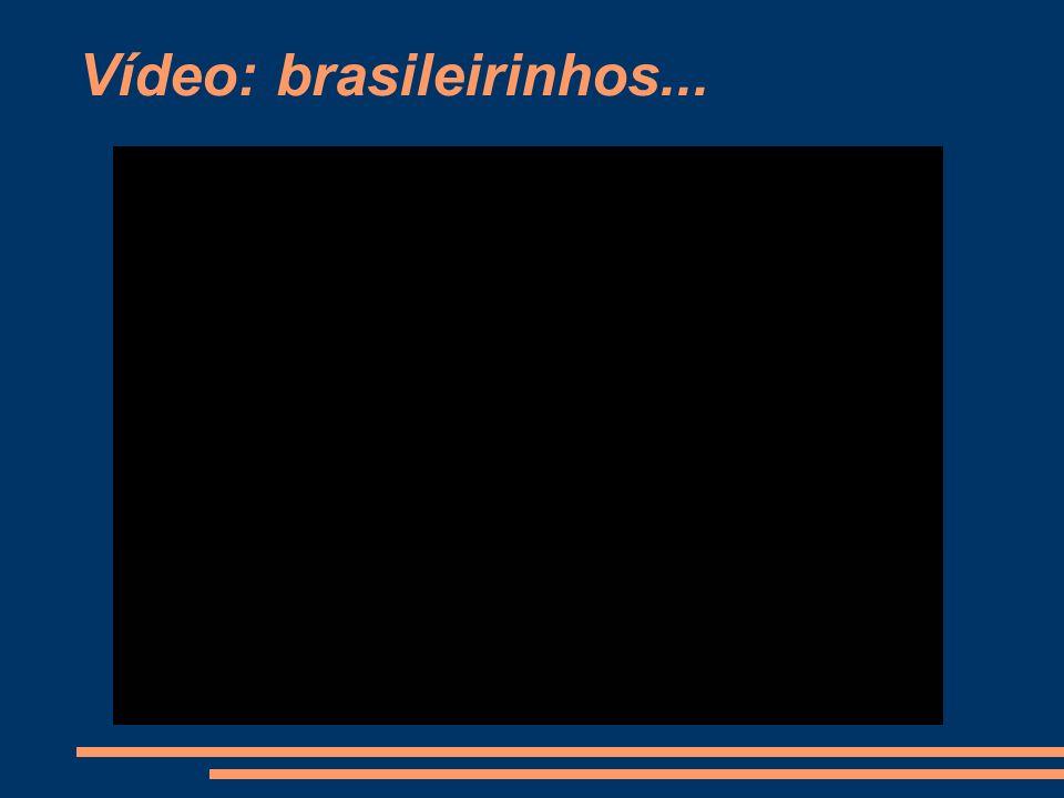 Vídeo: brasileirinhos...