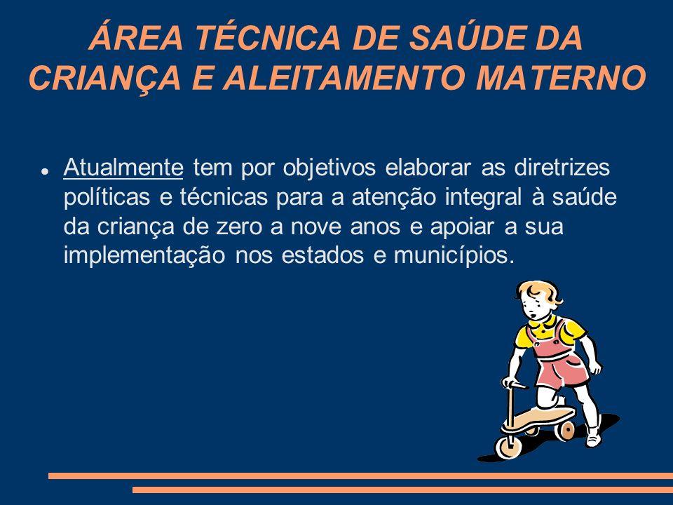 ÁREA TÉCNICA DE SAÚDE DA CRIANÇA E ALEITAMENTO MATERNO