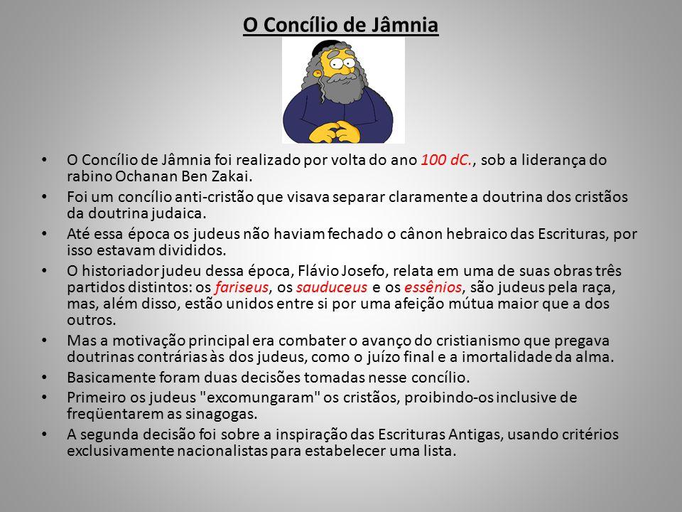 O Concílio de Jâmnia O Concílio de Jâmnia foi realizado por volta do ano 100 dC., sob a liderança do rabino Ochanan Ben Zakai.