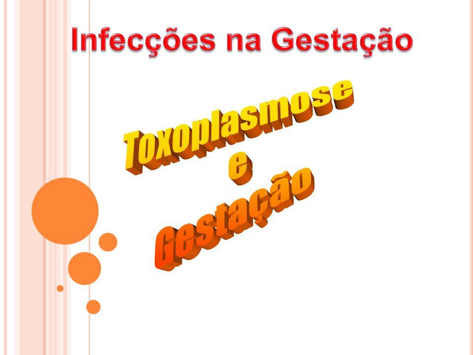 Infecções na Gestação Toxoplasmose e Gestação