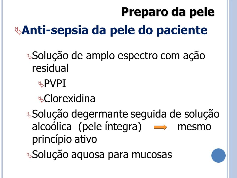 Anti-sepsia da pele do paciente