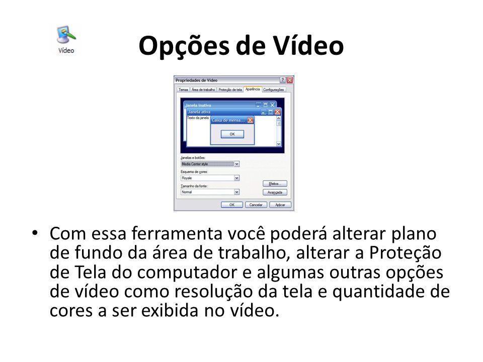 Opções de Vídeo