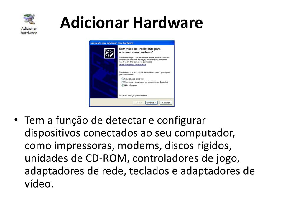 Adicionar Hardware