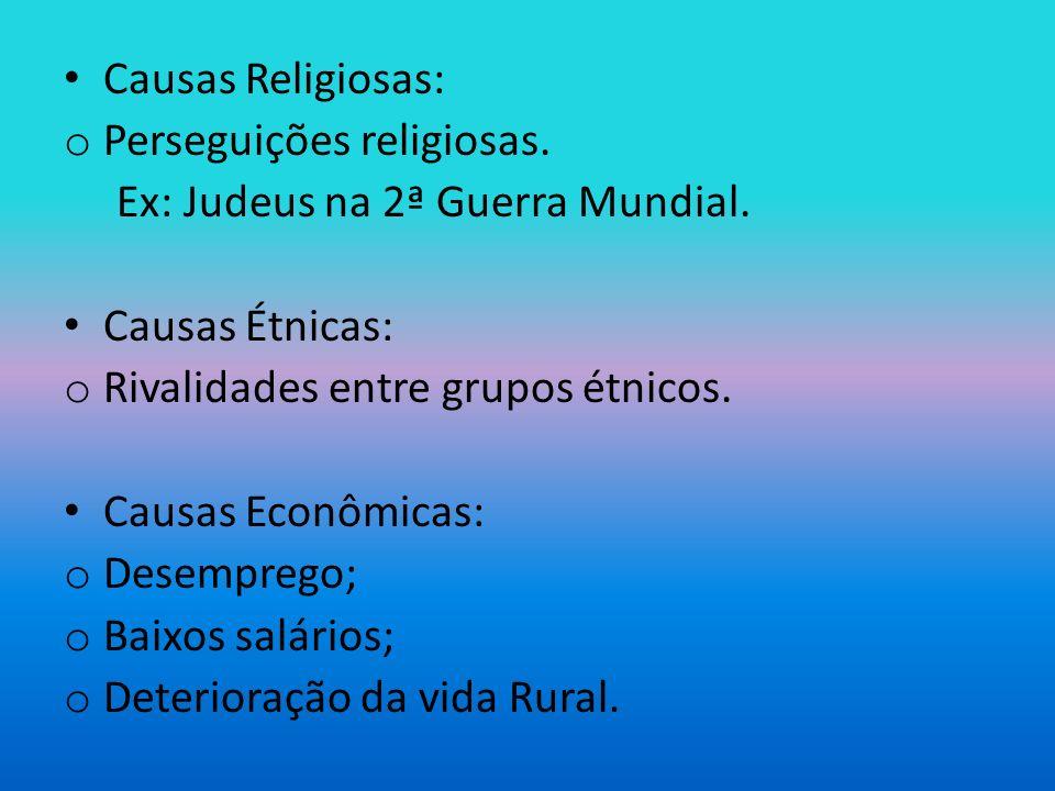 Causas Religiosas: Perseguições religiosas. Ex: Judeus na 2ª Guerra Mundial. Causas Étnicas: Rivalidades entre grupos étnicos.
