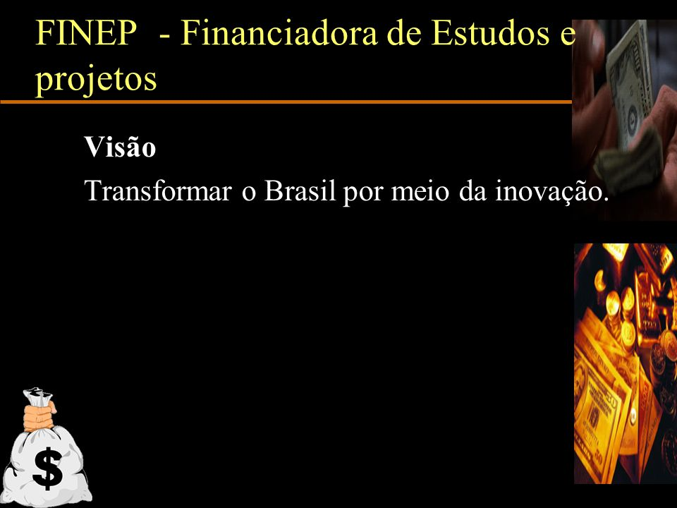 FINEP - Financiadora de Estudos e projetos