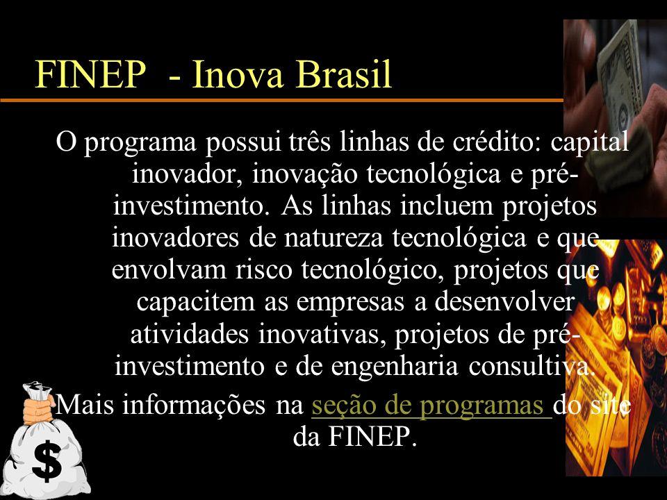 Mais informações na seção de programas do site da FINEP.