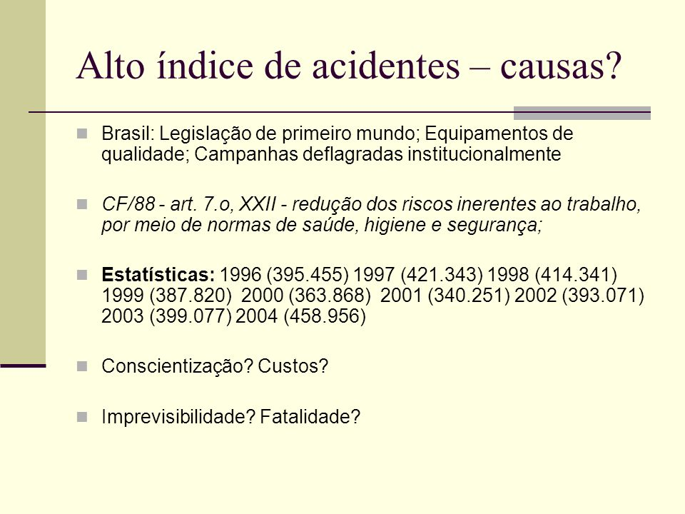 Alto índice de acidentes – causas