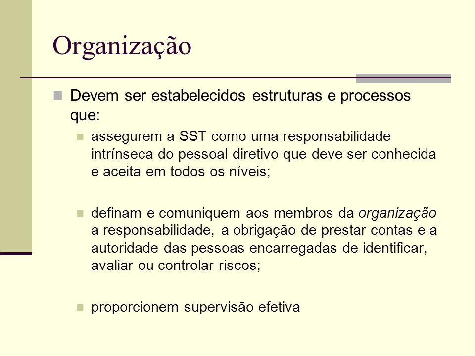 Organização Devem ser estabelecidos estruturas e processos que: