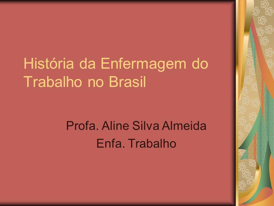 História da Enfermagem do Trabalho no Brasil