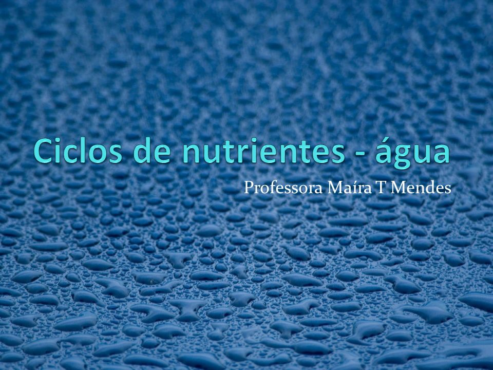 Ciclos de nutrientes - água