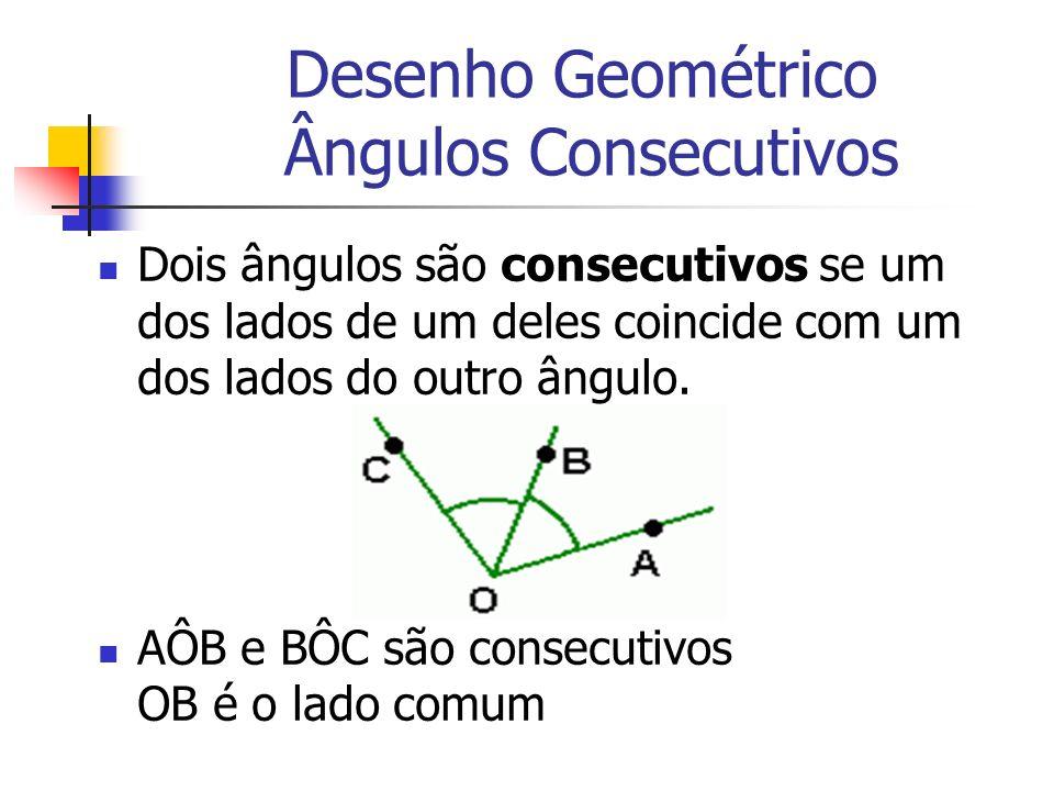Desenho Geométrico Ângulos Consecutivos