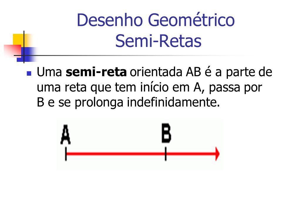 Desenho Geométrico Semi-Retas