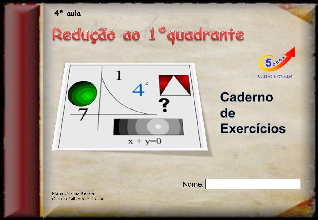 Redução ao 1ºquadrante Caderno de Exercícios 4ª aula Nome: