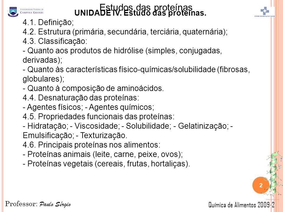 UNIDADE IV. Estudo das proteínas.