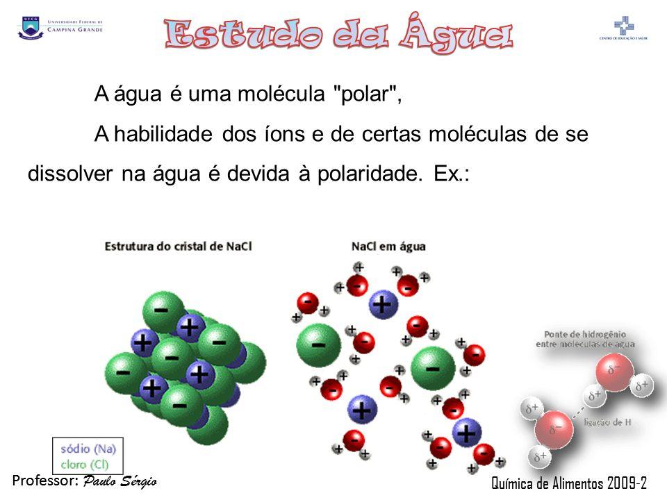 A água é uma molécula polar ,