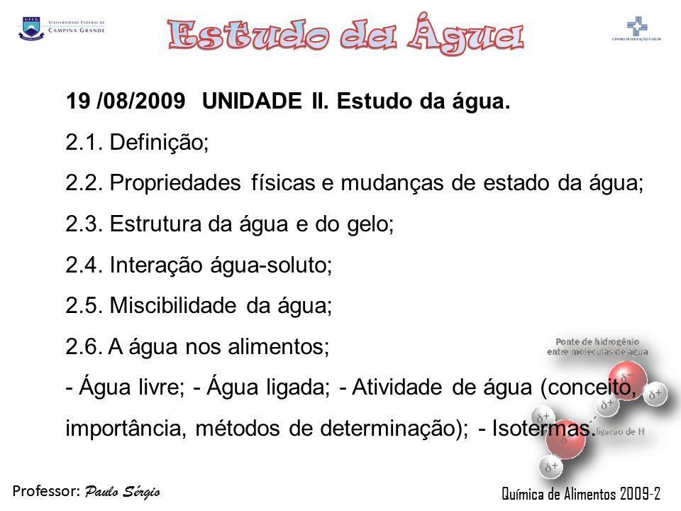 19 /08/2009 UNIDADE II. Estudo da água.