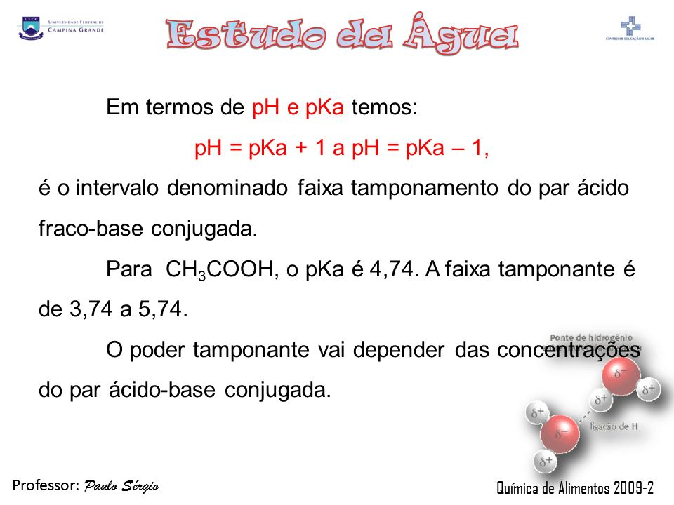 Em termos de pH e pKa temos: