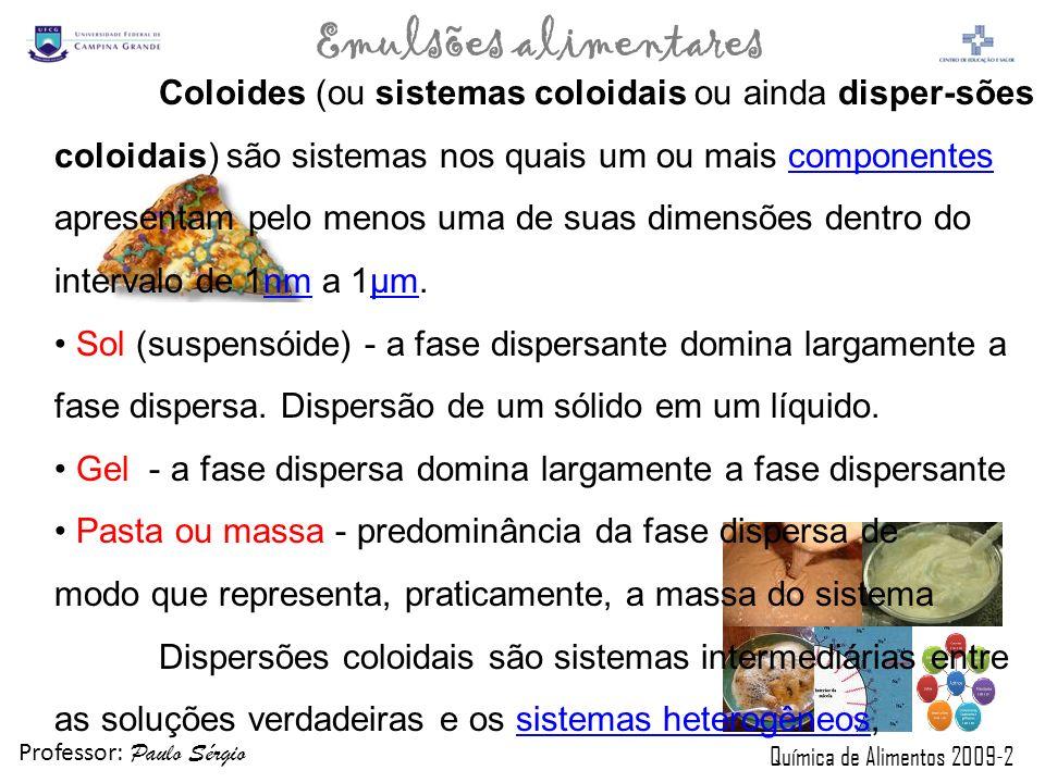 Coloides (ou sistemas coloidais ou ainda disper-sões coloidais) são sistemas nos quais um ou mais componentes apresentam pelo menos uma de suas dimensões dentro do intervalo de 1nm a 1µm.
