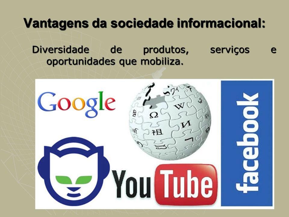 Vantagens da sociedade informacional: