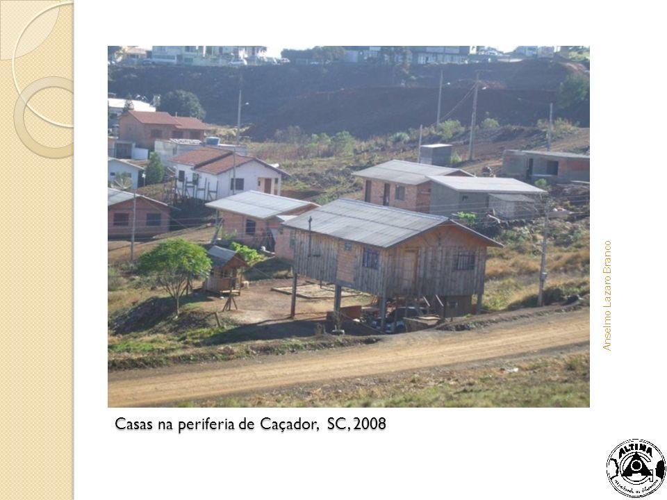 Casas na periferia de Caçador, SC, 2008