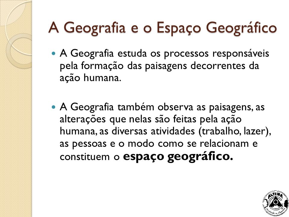 A Geografia e o Espaço Geográfico