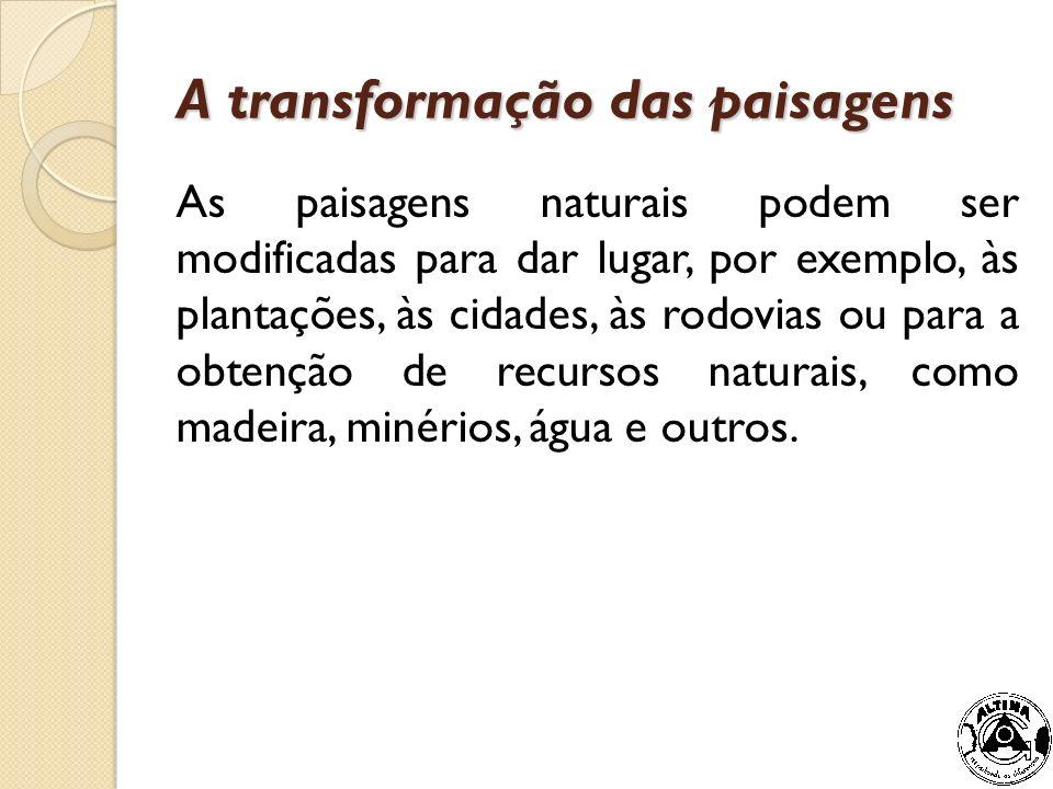 A transformação das paisagens