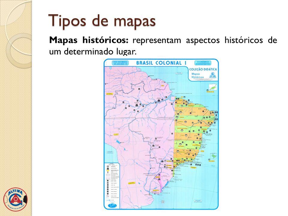 Tipos de mapas Mapas históricos: representam aspectos históricos de um determinado lugar.